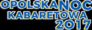 Opolska Noc Kabaretowa 2017 - kabareton opolski